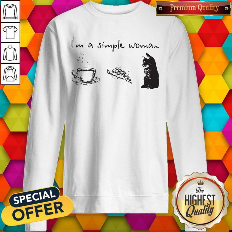 I'm A Simple Woman Coffee Pizza And Cat weatshirt
