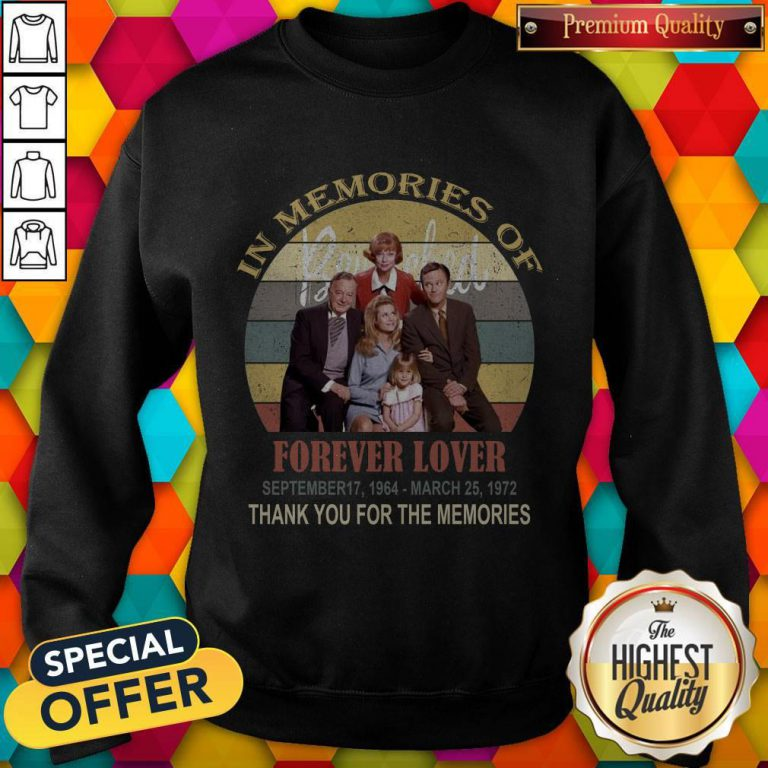 In Memories Of Forever Lover September 17 1964 March 25 1972 Thank You For The Memories Vintage weatshirt