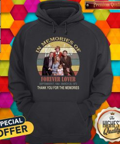 In Memories Of Forever Lover September 17 1964 March 25 1972 Thank You For The Memories Vintage Hoodie