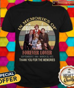 In Memories Of Forever Lover September 17 1964 March 25 1972 Thank You For The Memories Vintage Shirt