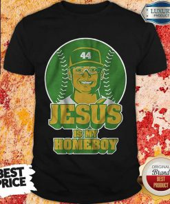 Jesús Luzardo Jesus Is My Homeboy Shirt