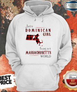 Just A Dominican Girl Living In A Massachusetts World Map Hoodiea
