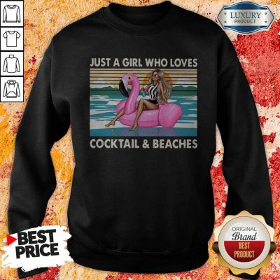 Just A Girl Who Loves Cooktail Beaches Sunset Flamingo Vintager Retro weatshirt