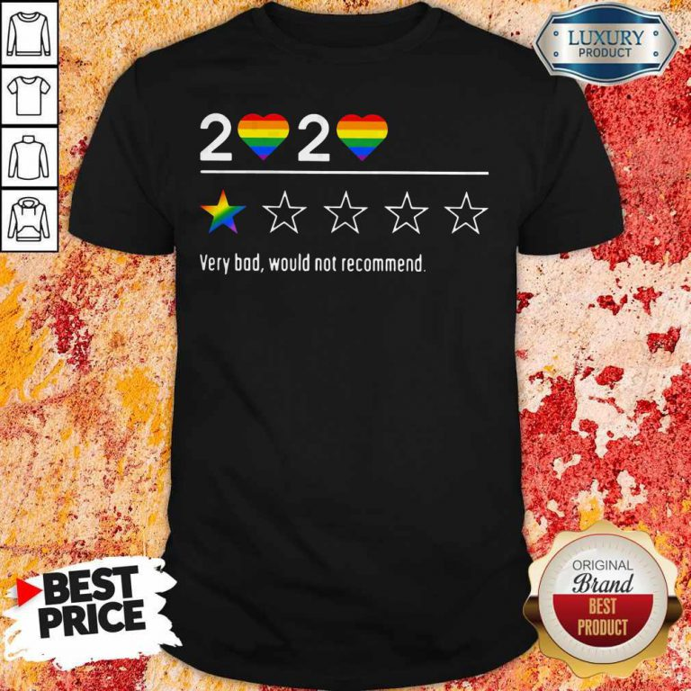Lgbt 2020 Heart Very Bad Would Not Recommend Stars Shirt