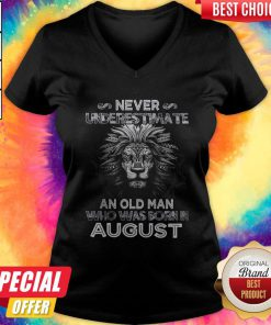 Lion Never Underestimate An Old Man Who Was Born In August V- neck