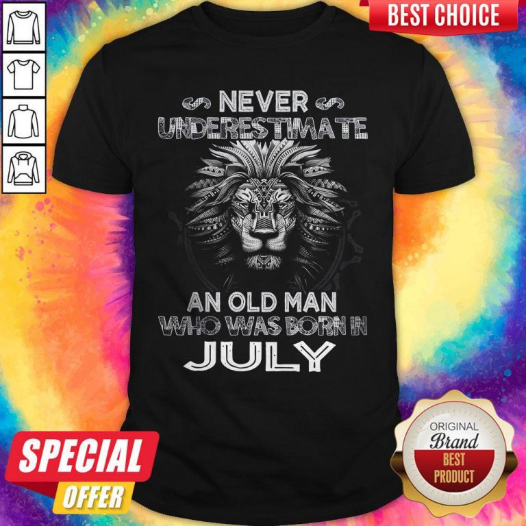 Lion Never Underestimate An Old Man Who Was Born In July Shirt