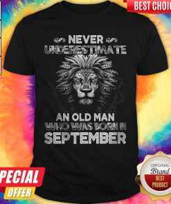 Lion Never Underestimate An Old Man Who Was Born In September Shirt