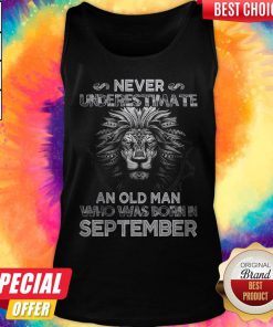 Lion Never Underestimate An Old Man Who Was Born In September Tank Top