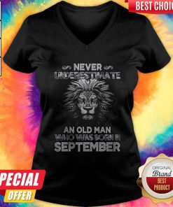 Lion Never Underestimate An Old Man Who Was Born In September V- neck