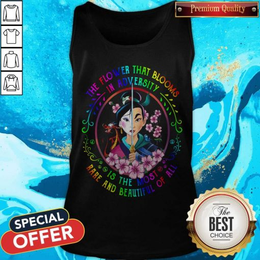 Mulan The Flower That Blooms In Adversity Is The Most Rare And Beautiful Of All Tank Top