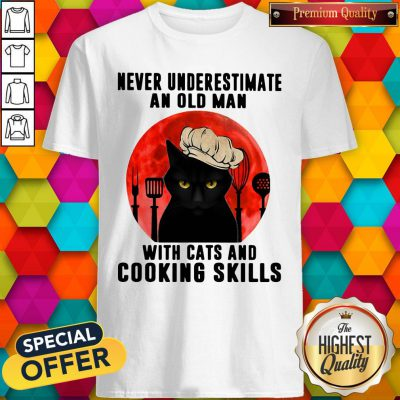 Never Underestimate An Old Man With Cats And Cooking Skills Shirt