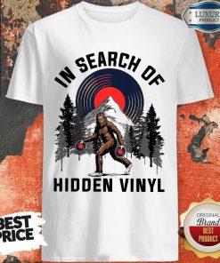 Nice Bigfoot In Search Of Hidden Vinyl Shirt