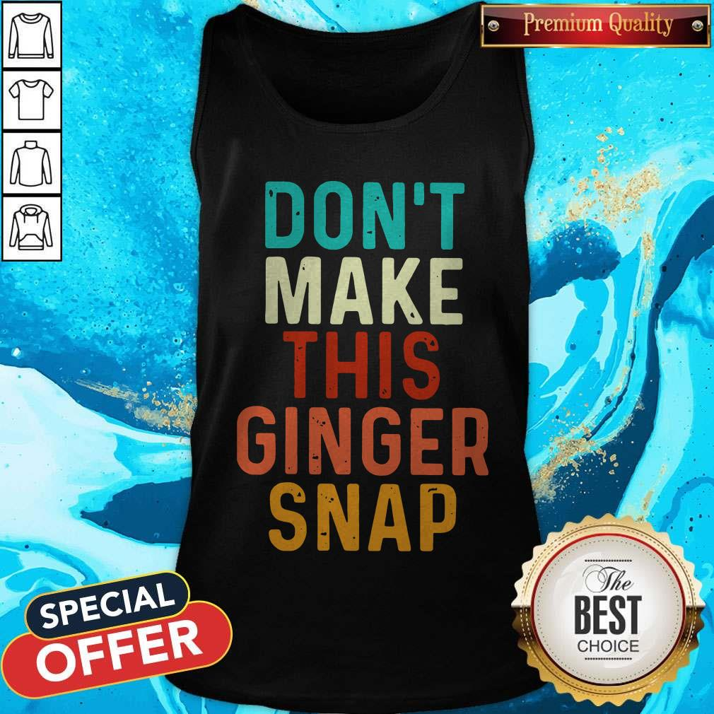 Nice Don't Make This Ginger Snap Tank Top