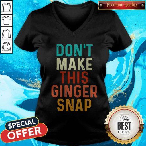 Nice Don't Make This Ginger Snap V- neck