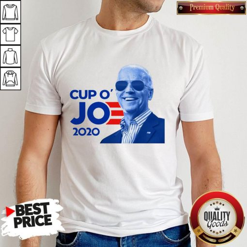 Nice Joe Biden For President 2020 Cup O' Jo Shirt