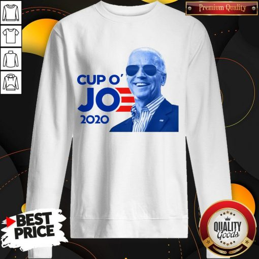 Nice Joe Biden For President 2020 Cup O' Jo weatshirt