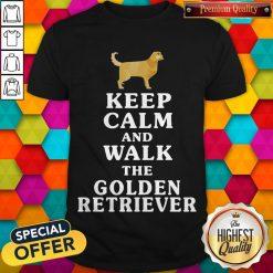 Nice Keep Calm And Walk The Golden Retriever Shirt