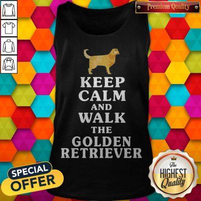 Nice Keep Calm And Walk The Golden Retriever Tank Top