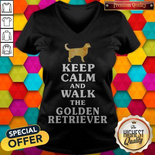 Nice Keep Calm And Walk The Golden Retriever V- neck