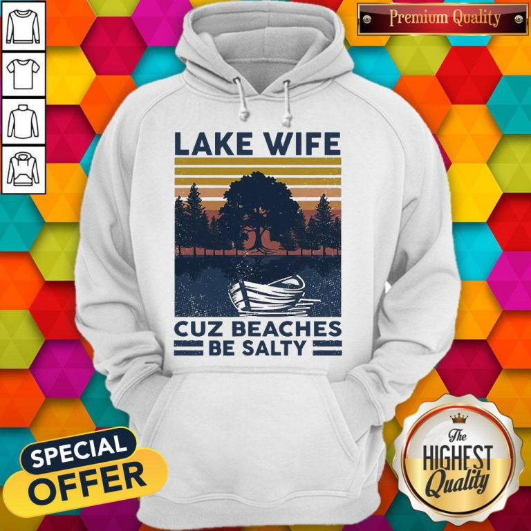 Official Lake Wife Cuz Beaches Be Salty Vintage Retro Hoodie