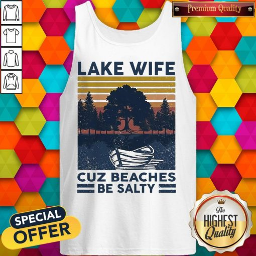 Official Lake Wife Cuz Beaches Be Salty Vintage Retro Tank Top