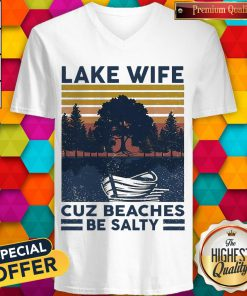 Official Lake Wife Cuz Beaches Be Salty Vintage Retro V- neck
