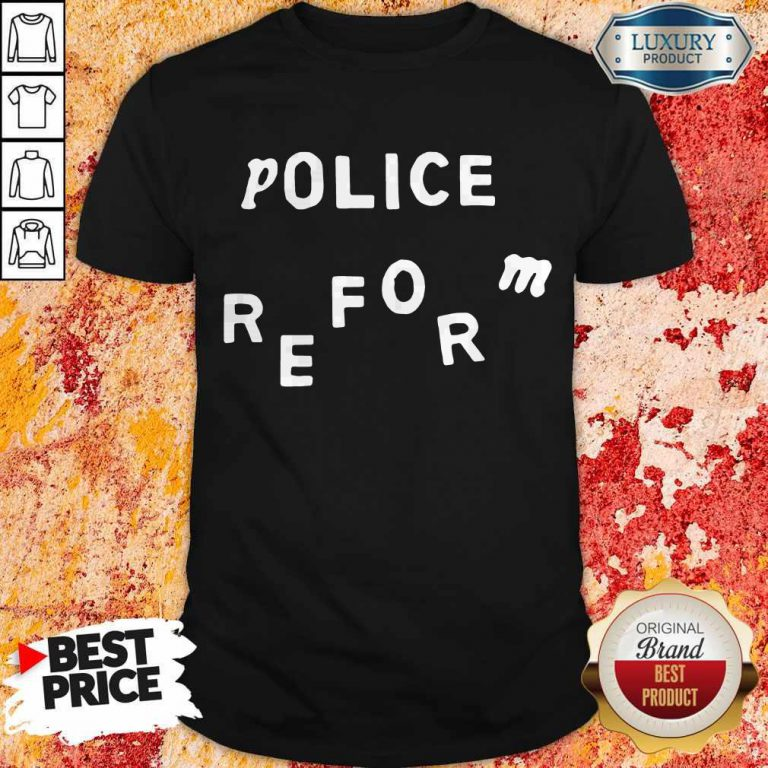 Official Police Reform Shirt