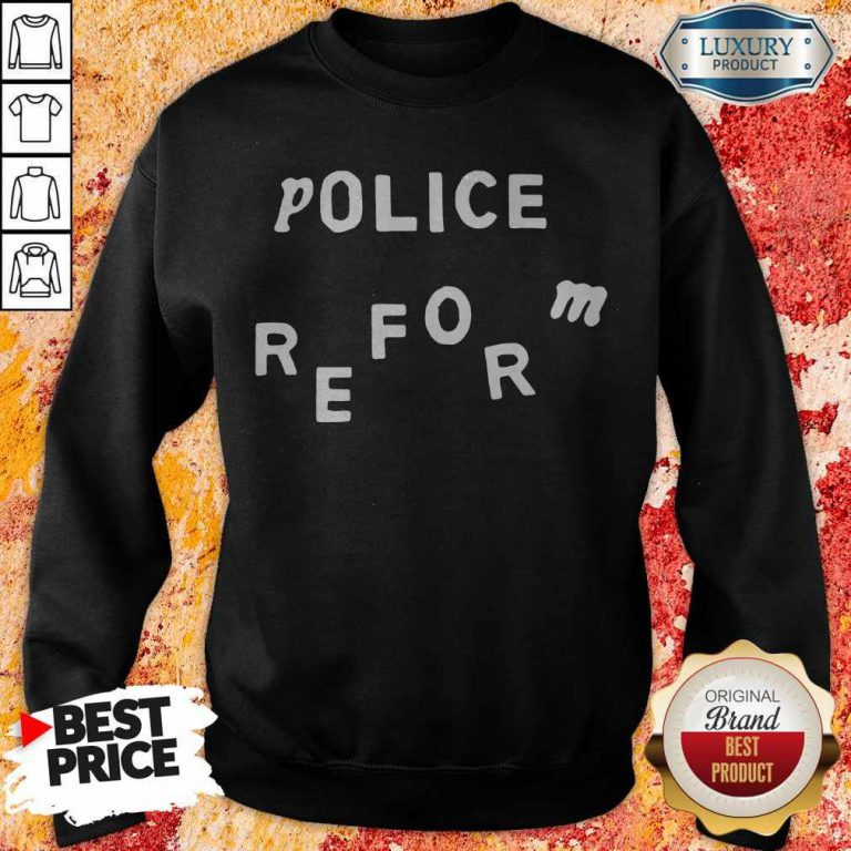 Official Police Reform weatshirt