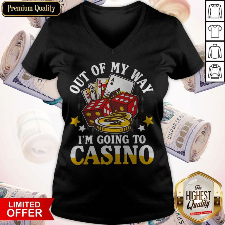 Out Of My Way I'm Going To Casino V- neck