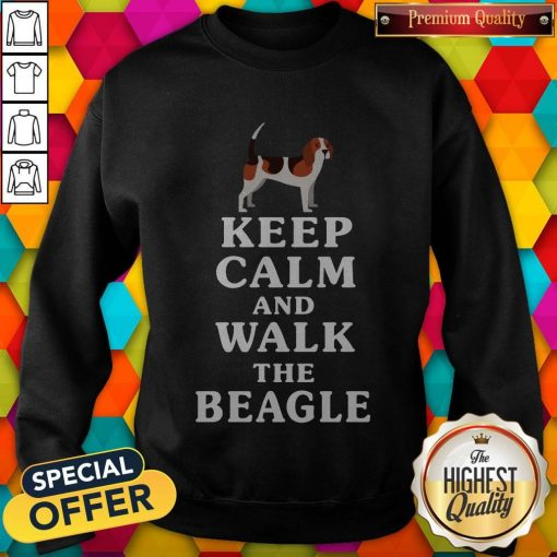 Top Keep Calm And Walk The Beagle weatshirt