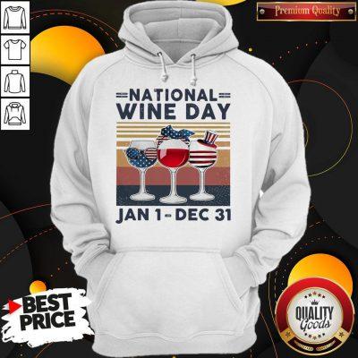 Top National Wine Day Jan1 Dec31 Hoodie