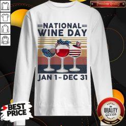 Top National Wine Day Jan1 Dec31 weatshirt