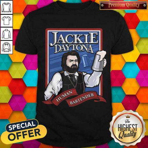 Perfect Jackie Daytona Human Bartender Shirt