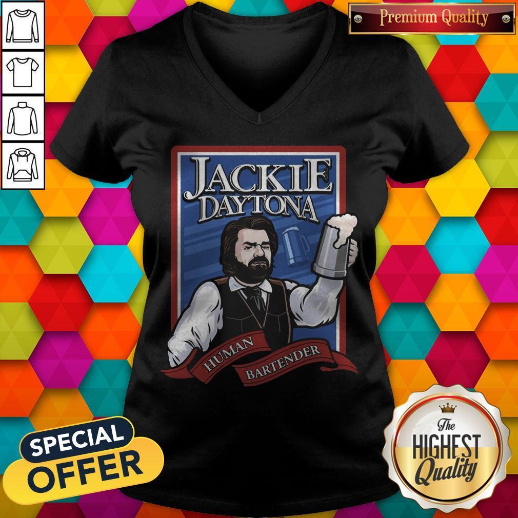 Perfect  Jackie Daytona Human Bartender   V- neck