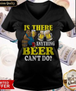 Premium Is There Anything Beer Can't Do V- neck