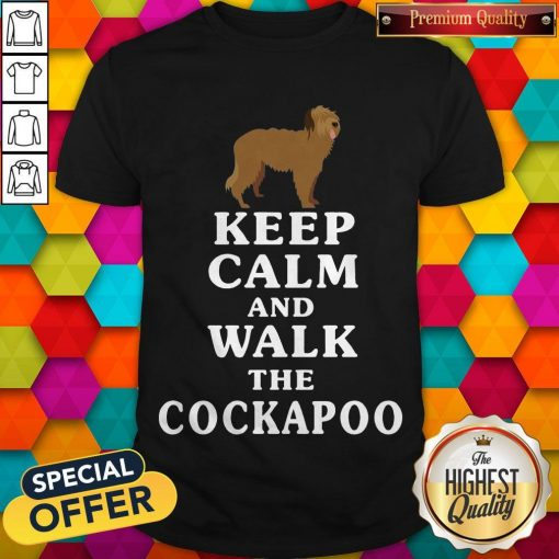 Premium Keep Calm And Walk The Cockapoo Shirt