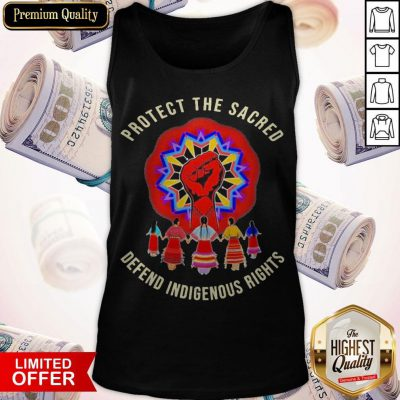 Protect The Sacred Defend Indigenous Rights Tank Top