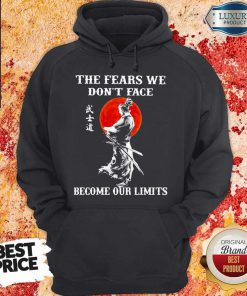Samurai The Fears We Don't Face Become Our Limits Sunset Hoodie