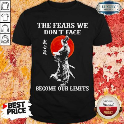 Samurai The Fears We Don't Face Become Our Limits Sunset Shirt