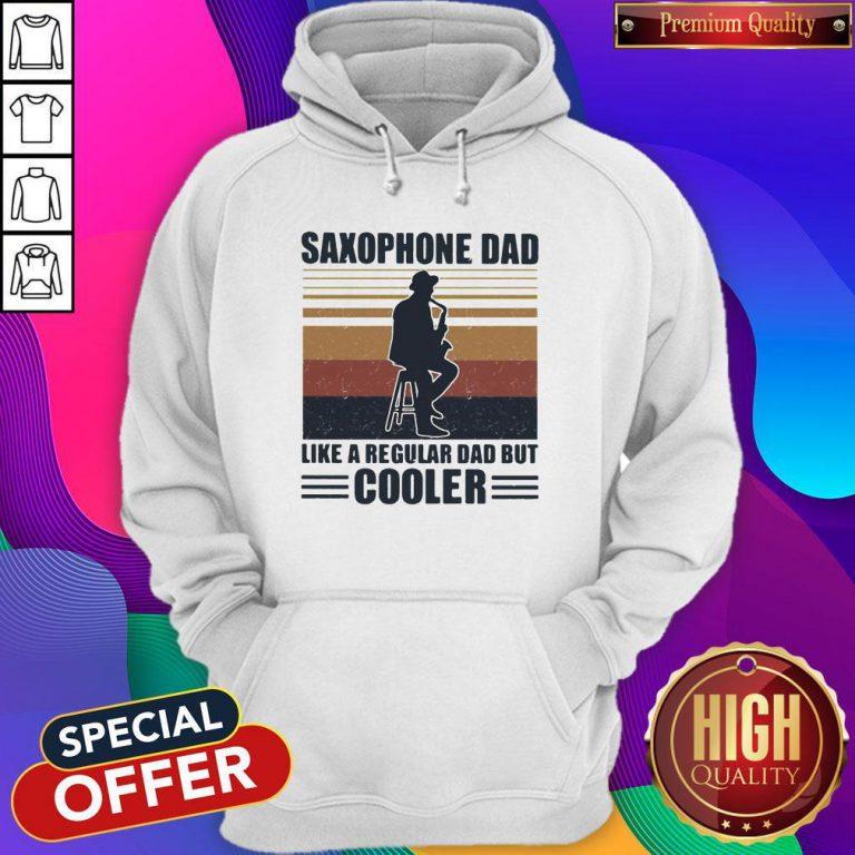 Saxophone Dad Like A Regular Dad But Cooler Hoodiea