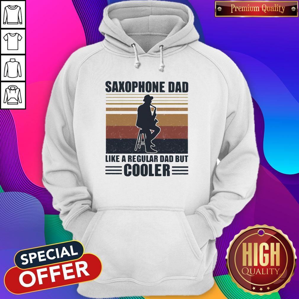 Saxophone Dad Like A Regular Dad But Cooler Hoodiea