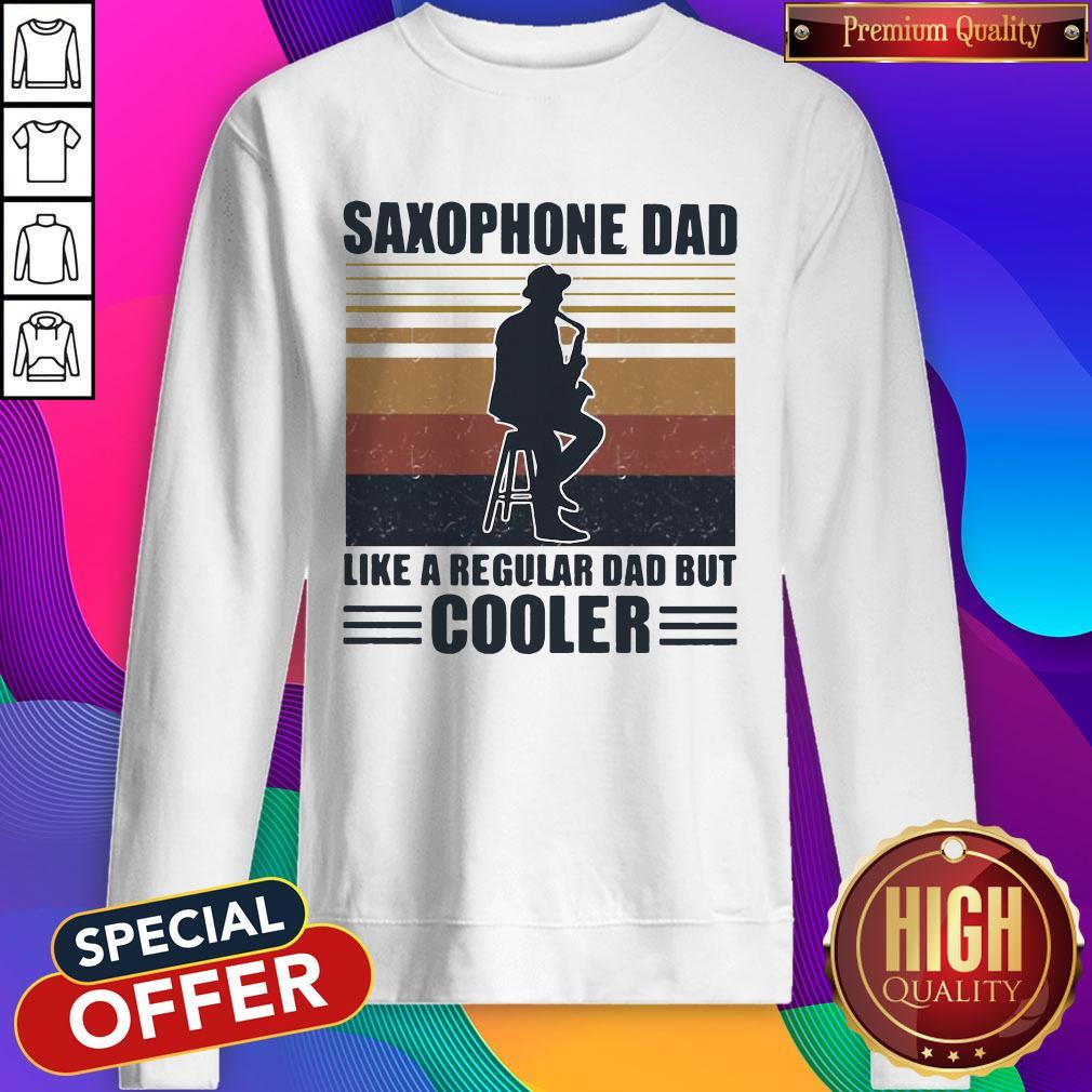 Saxophone Dad Like A Regular Dad But Cooler Sweatshirt