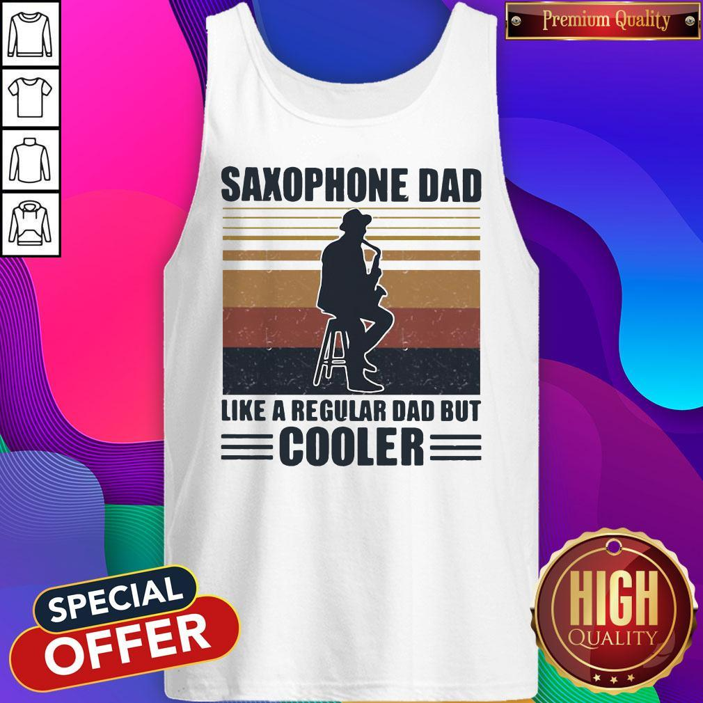 Saxophone Dad Like A Regular Dad But Cooler Tank Top