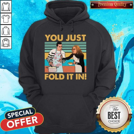 Schitts Creek Fold You Just Fold It In Vintage Hoodie