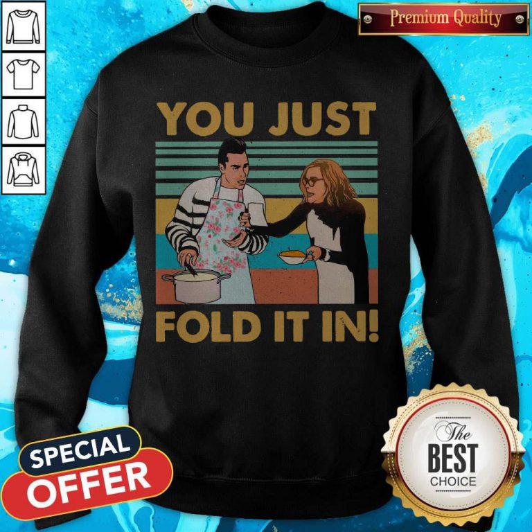 Schitts Creek Fold You Just Fold It In Vintage weatshirt