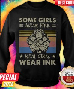 Some Girls Wear Pink Real Girls Wear Ink Vintage Retro weatshirt