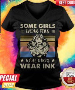 Some Girls Wear Pink Real Girls Wear Ink Vintage Retro V- neck
