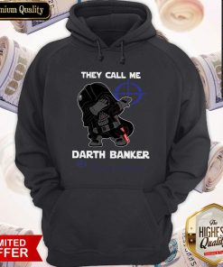 Star War Darth Vader They Call Me Darth Banker Investec Hoodie