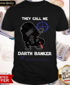Star War Darth Vader They Call Me Darth Banker Investec Shirt