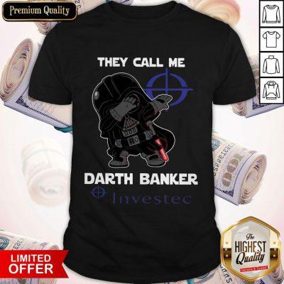 Star War Darth Vader They Call Me Darth Banker Investec Shirt